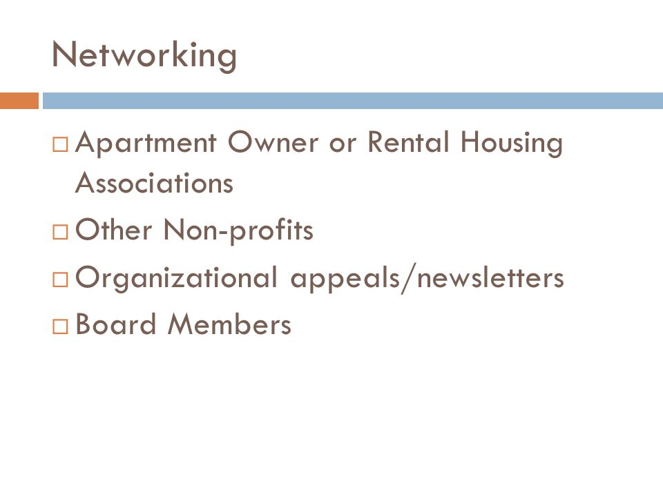  Apartment Owner or Rental Housing Associations  Other Non-profits  Organizational appeals/newsletters  Board Members