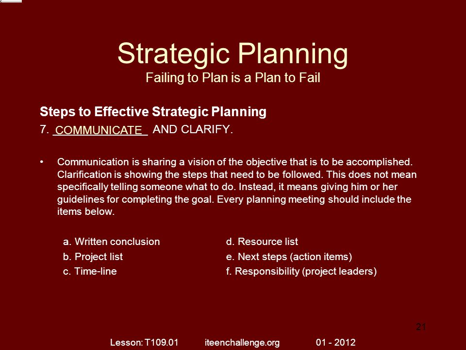 Strategic Planning Failing to Plan is a Plan to Fail Steps to Effective Strategic Planning 7.