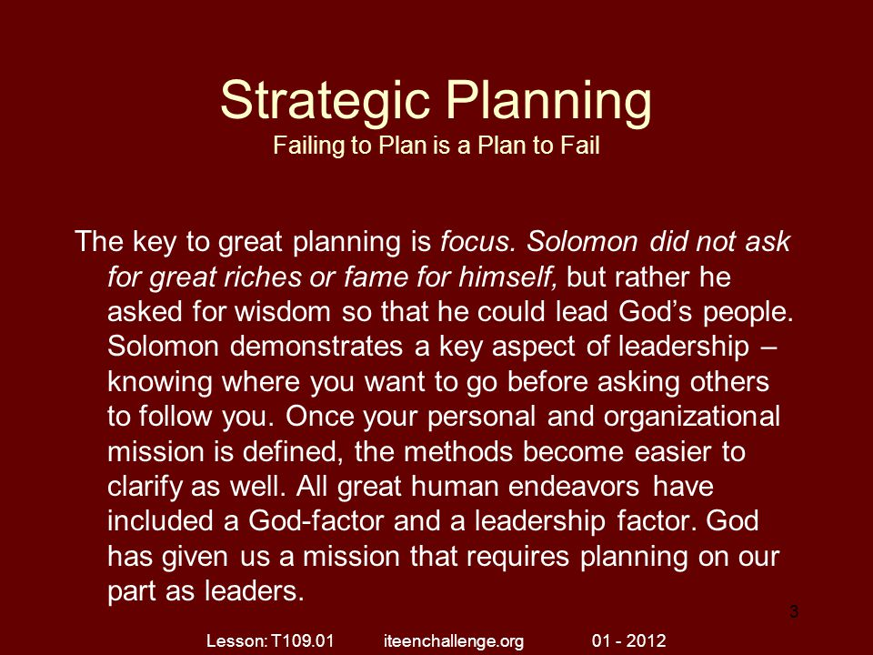 Strategic Planning Failing to Plan is a Plan to Fail The key to great planning is focus.