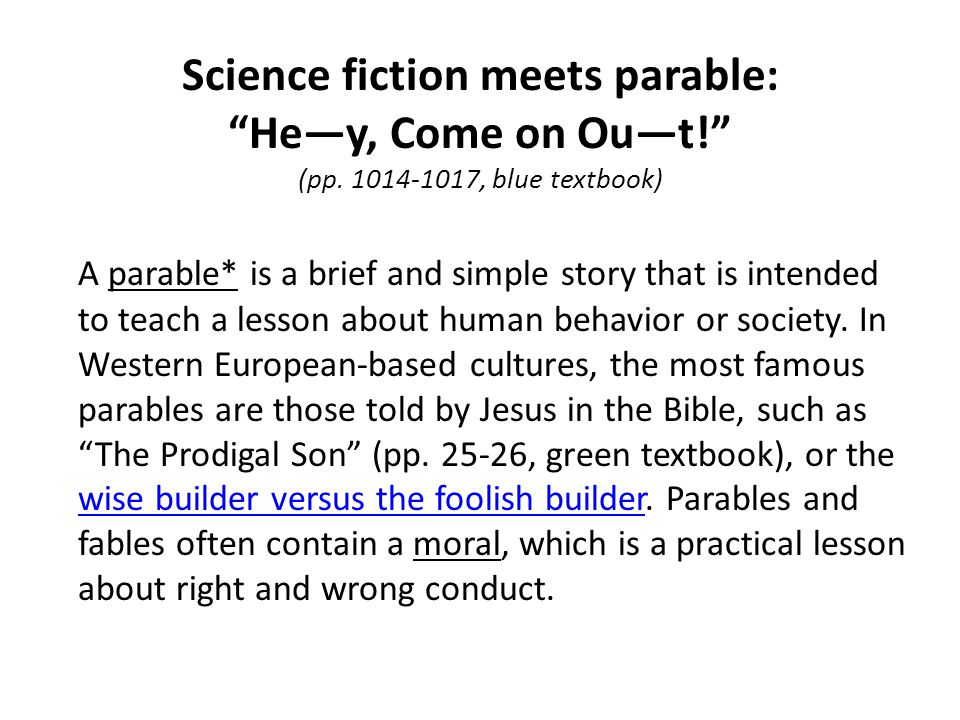 Science fiction meets parable: He—y, Come on Ou—t! (pp.