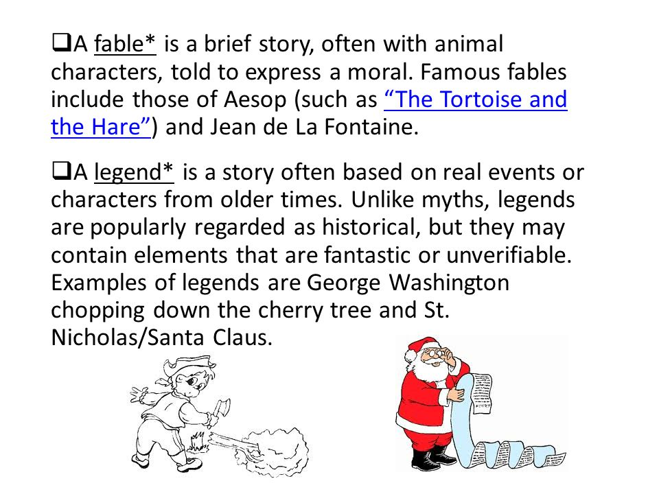  A fable* is a brief story, often with animal characters, told to express a moral.