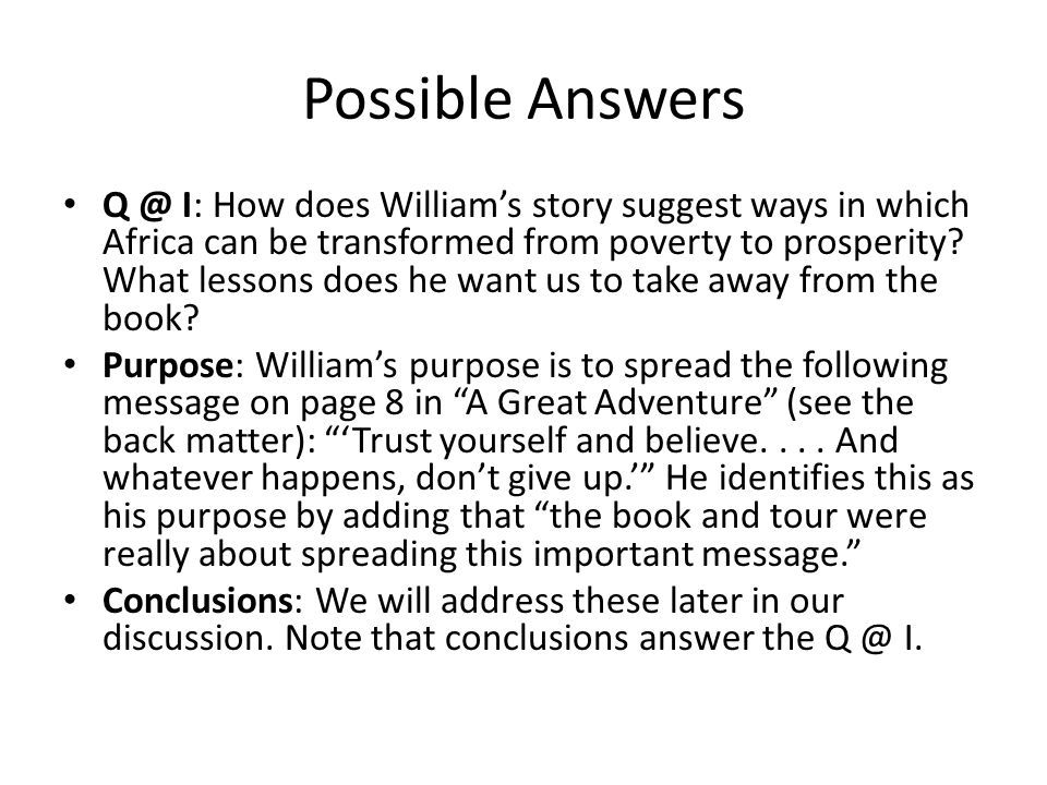 Possible Answers Q @ I: How does William's story suggest ways in which Africa can be transformed from poverty to prosperity.