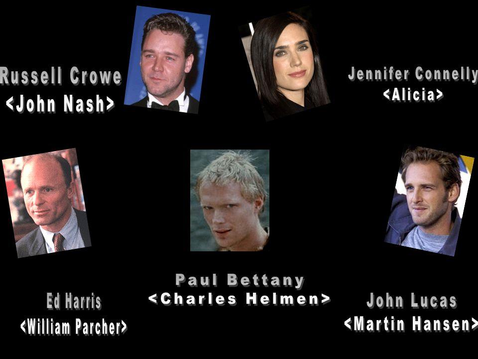 DIRECTOR Ron Howard WRITER Aktiva Goldmen STARRING Russell Crowe Ed Harris Jenifer Connely Paul Bettany John Lucas