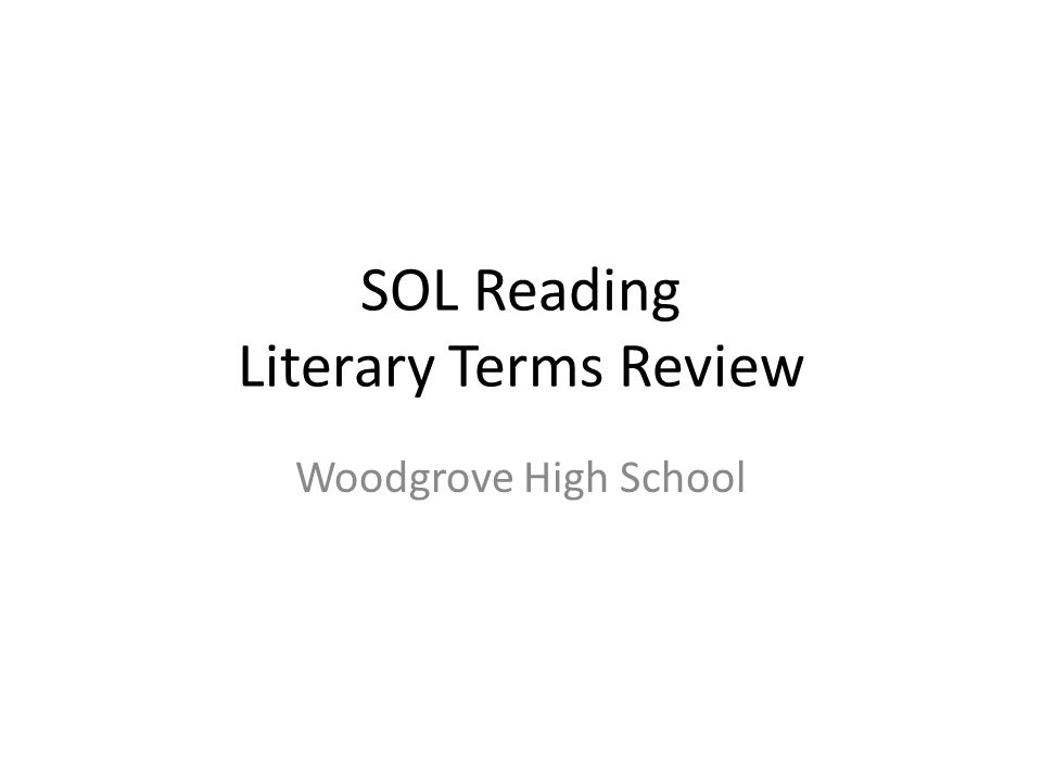 SOL Reading Literary Terms Review Woodgrove High School