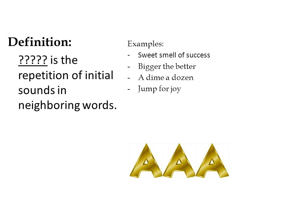 Definition: the repetition of consonant sounds in the middle or at the end of consecutive words that do not rhyme Examples: blank and think, brick and clock
