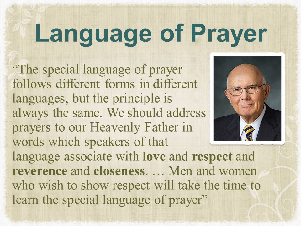 """Language of Prayer """"The special language of prayer follows different forms in different languages, but the principle is always the same. We should add"""