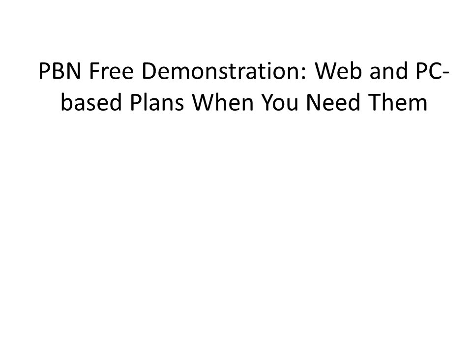 PBN Free Demonstration: Web and PC- based Plans When You Need Them