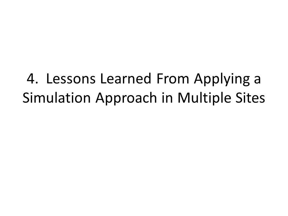 4. Lessons Learned From Applying a Simulation Approach in Multiple Sites
