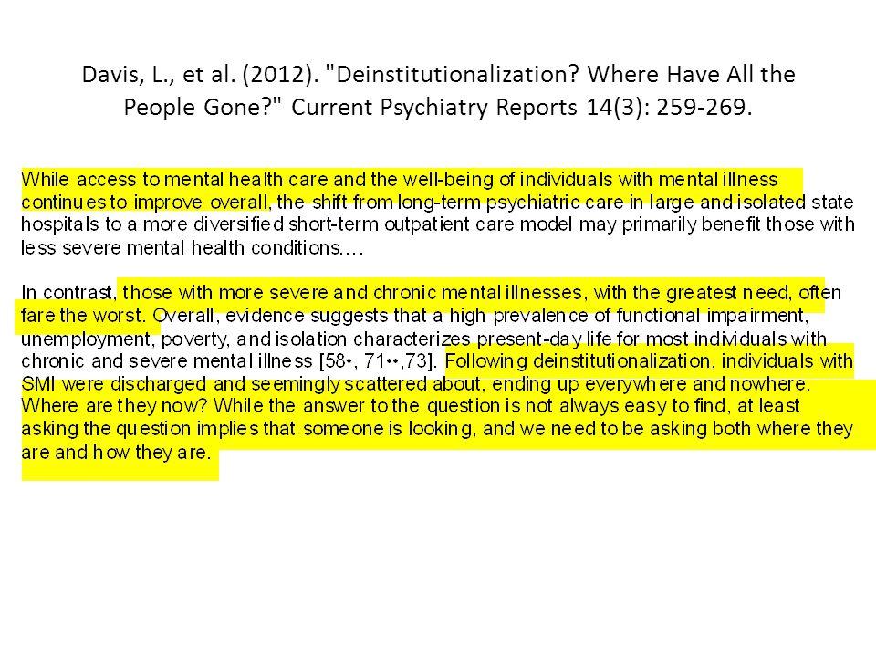 Davis, L., et al. (2012). Deinstitutionalization.