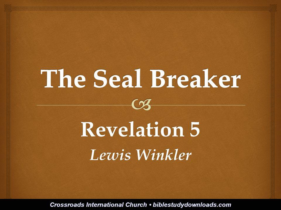 Revelation 5 Lewis Winkler Crossroads International Church biblestudydownloads.com