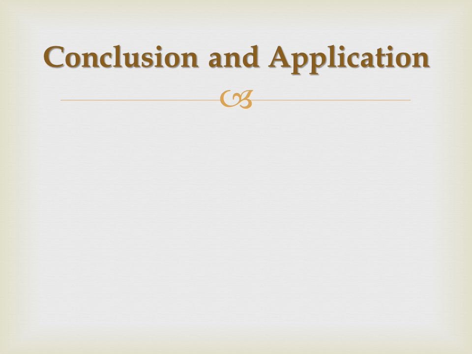  Conclusion and Application