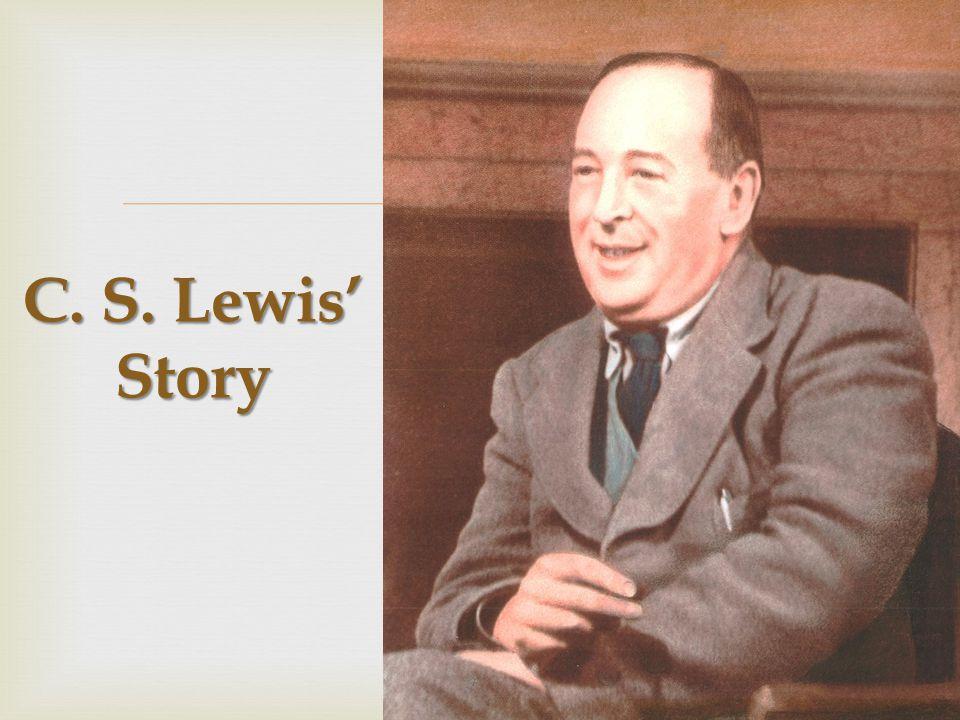  C. S. Lewis' Story