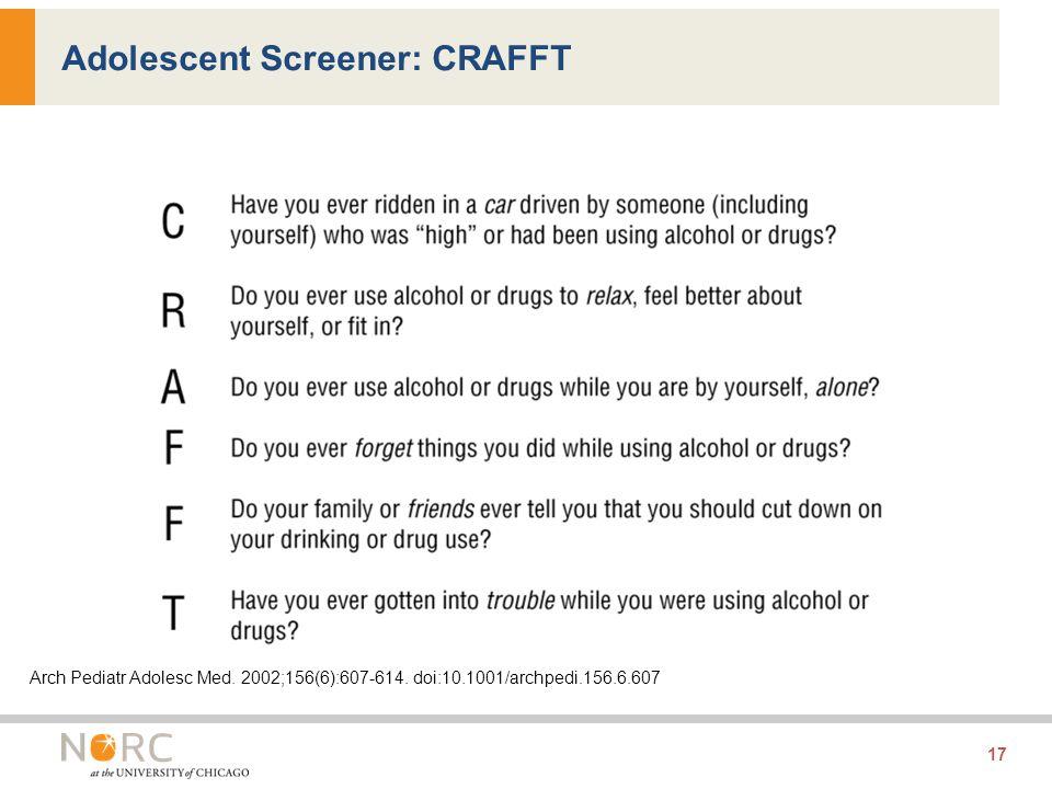 17 Adolescent Screener: CRAFFT Arch Pediatr Adolesc Med.