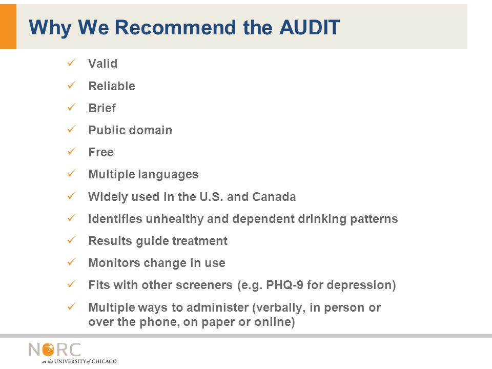 Why We Recommend the AUDIT Valid Reliable Brief Public domain Free Multiple languages Widely used in the U.S.