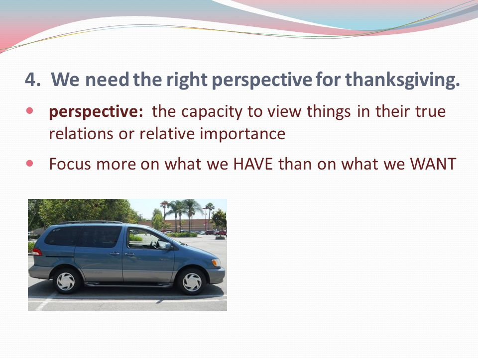 4. We need the right perspective for thanksgiving.