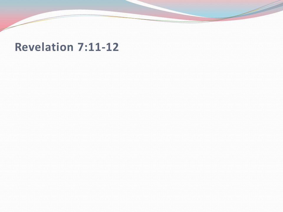 Revelation 7:11-12