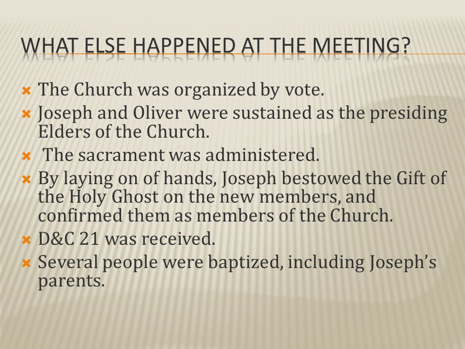  The Church was organized by vote.