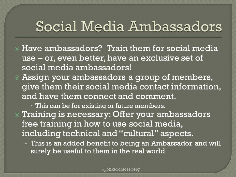  Have ambassadors.