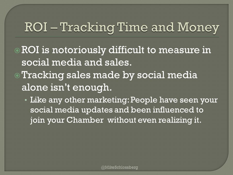  ROI is notoriously difficult to measure in social media and sales.