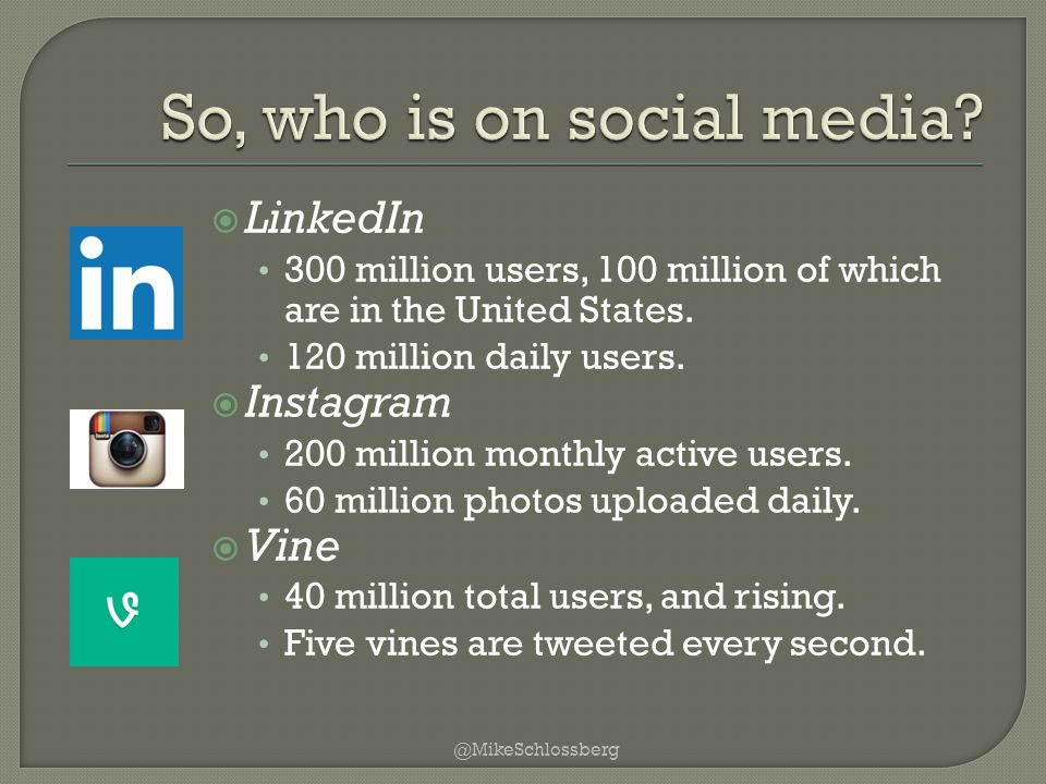  LinkedIn 300 million users, 100 million of which are in the United States.
