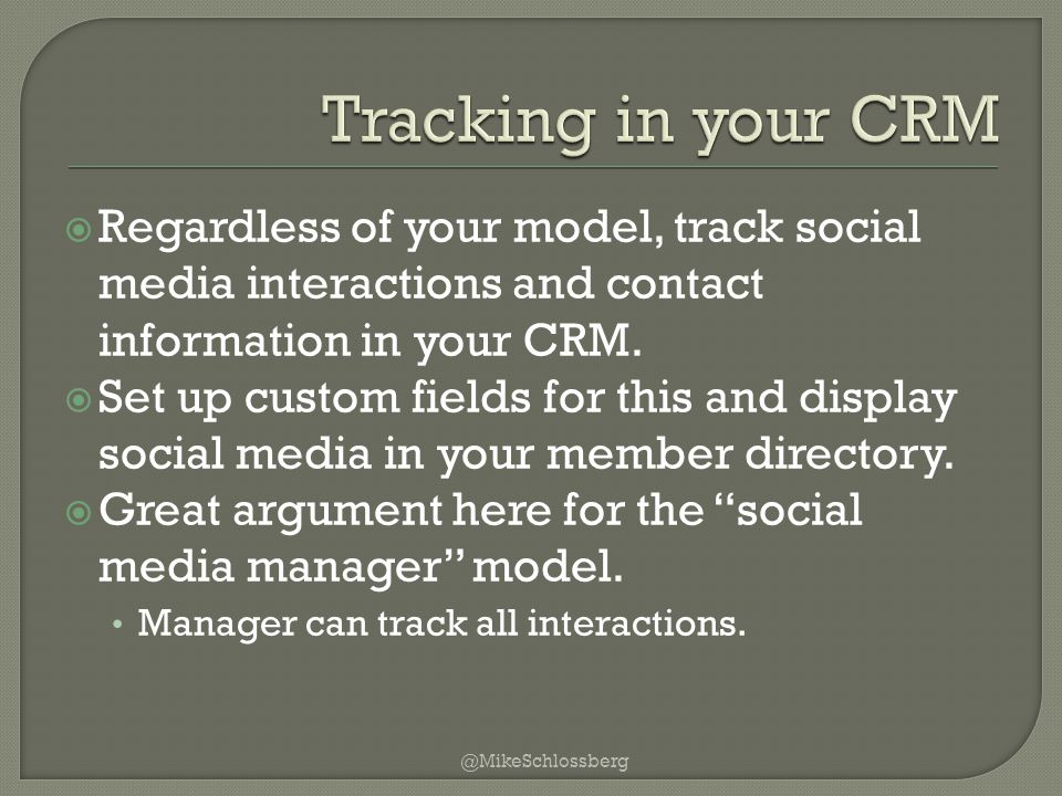  Regardless of your model, track social media interactions and contact information in your CRM.