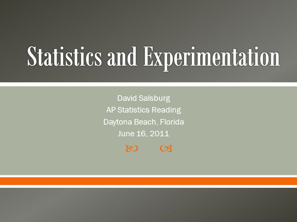  David Salsburg AP Statistics Reading Daytona Beach, Florida June 16, 2011