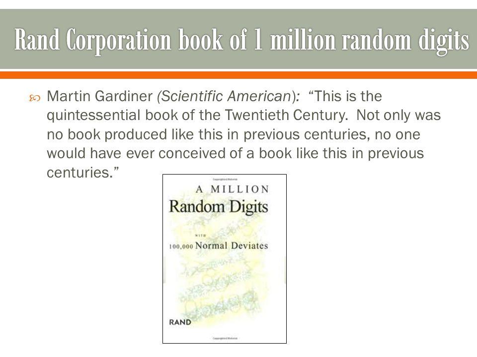  Martin Gardiner (Scientific American): This is the quintessential book of the Twentieth Century.