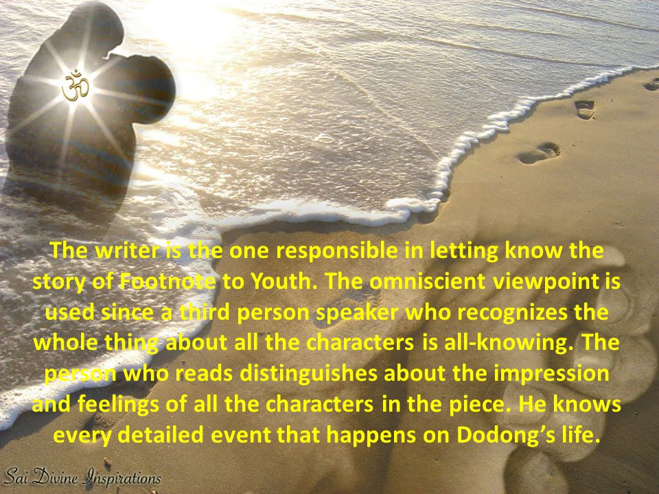 The writer is the one responsible in letting know the story of Footnote to Youth.