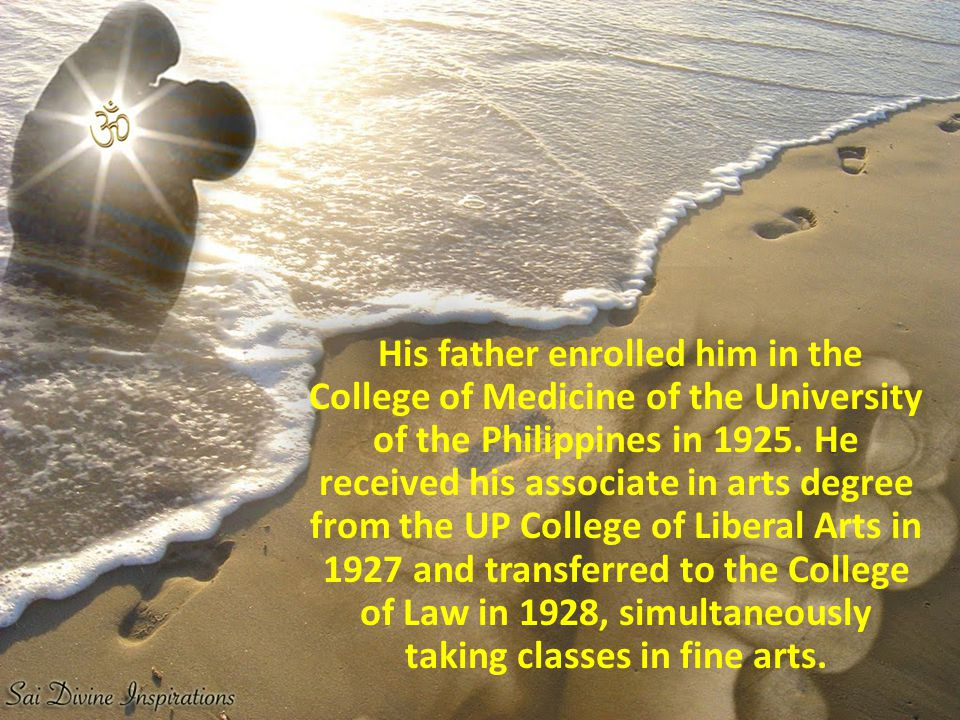 His father enrolled him in the College of Medicine of the University of the Philippines in 1925.