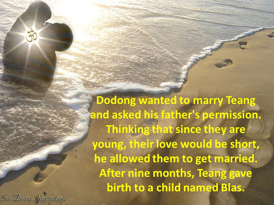 Dodong wanted to marry Teang and asked his father s permission.