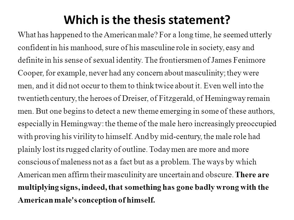 Which is the thesis statement. What has happened to the American male.