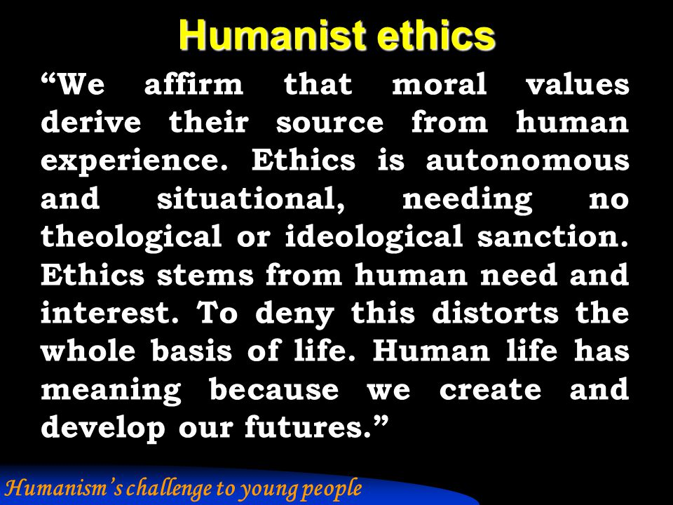 … ... Humanism's challenge to young people