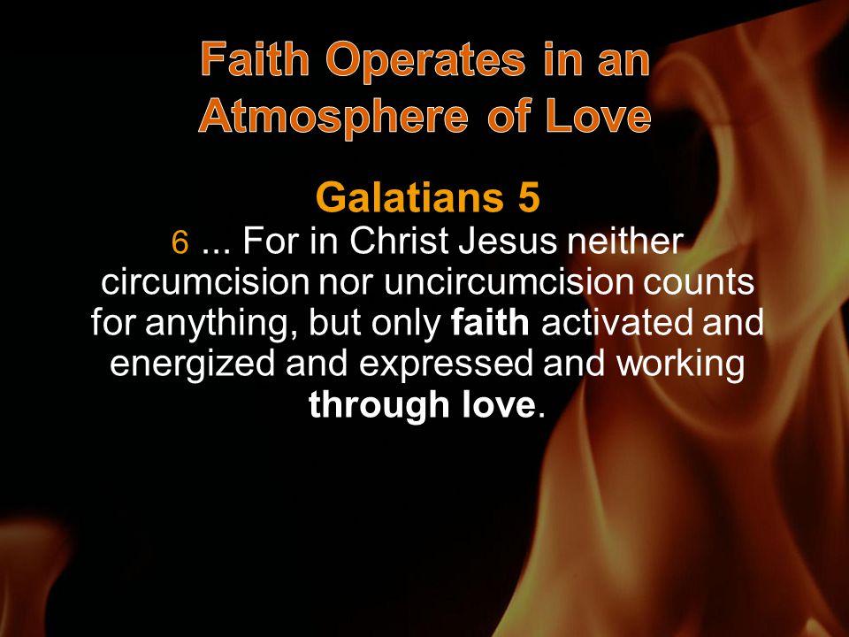 Galatians 5 6...