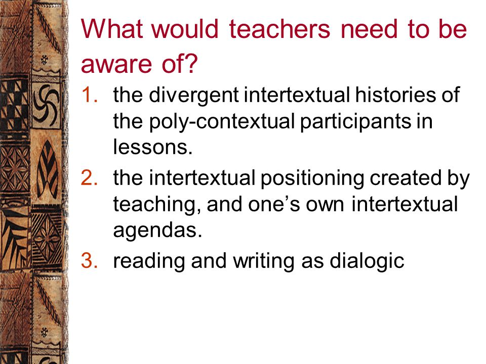 What would teachers need to be aware of.