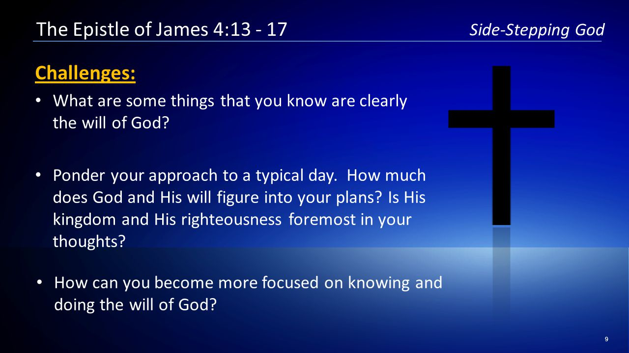 9 Side-Stepping God Challenges: What are some things that you know are clearly the will of God.