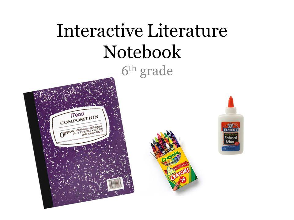 Interactive Literature Notebook 6 th grade