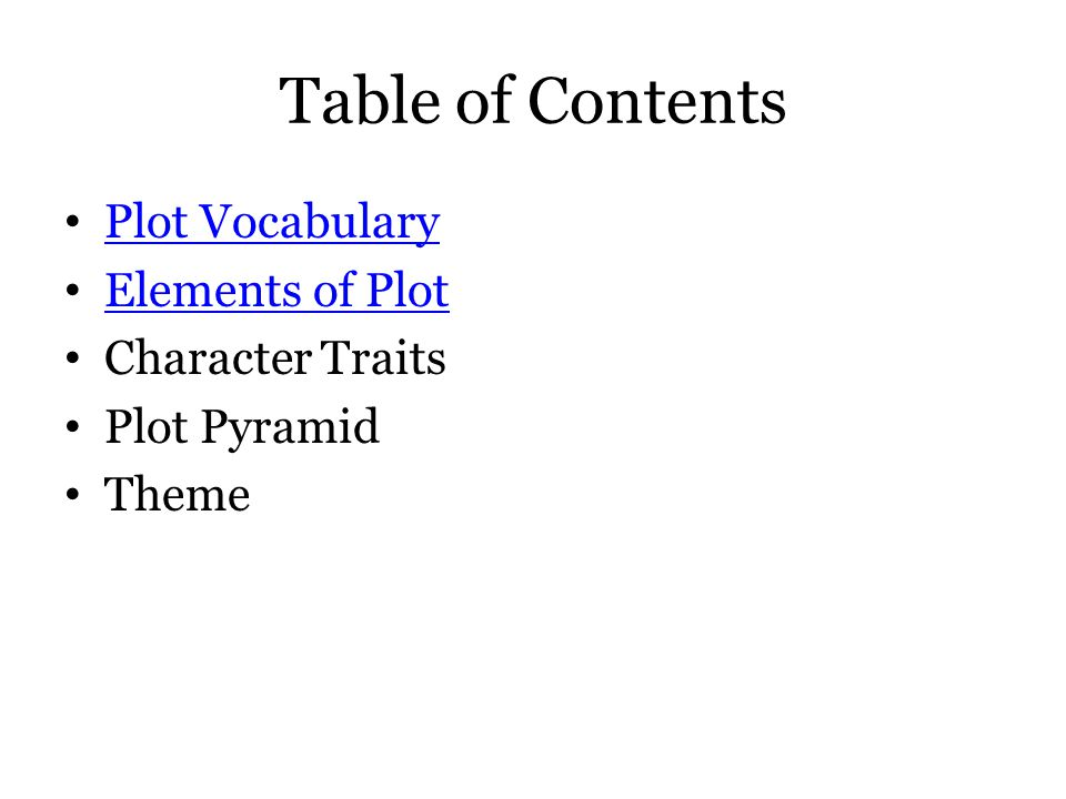 Plot Vocabulary The chain of events that make up the story.