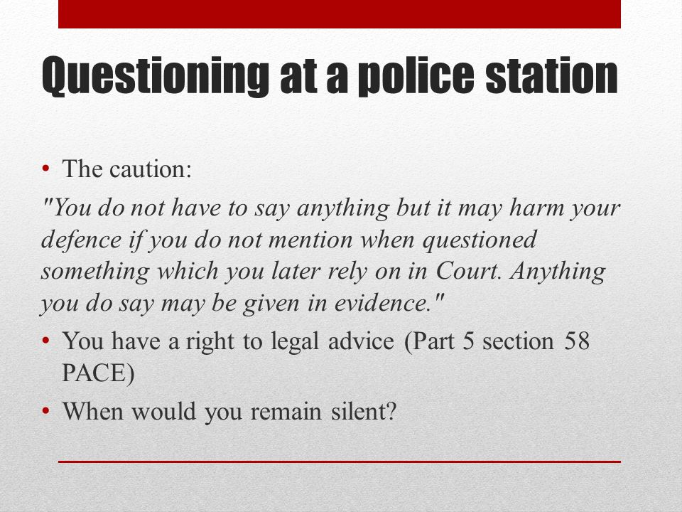 Questioning at a police station The caution: