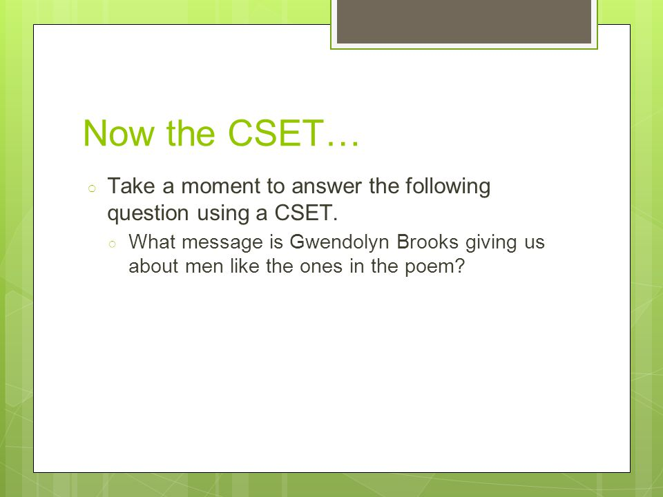 Now the CSET… ○ Take a moment to answer the following question using a CSET.