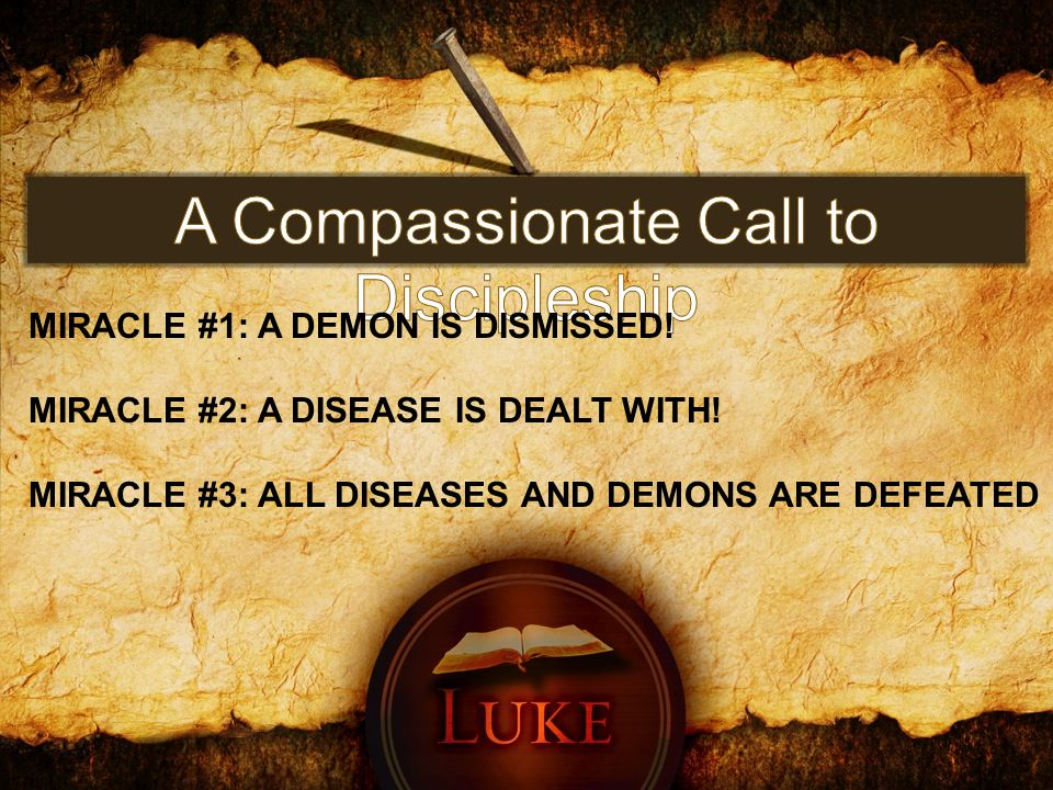 MIRACLE #1: A DEMON IS DISMISSED! MIRACLE #2: A DISEASE IS DEALT WITH! MIRACLE #3: ALL DISEASES AND DEMONS ARE DEFEATED