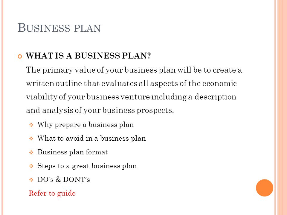 B USINESS PLAN WHAT IS A BUSINESS PLAN.
