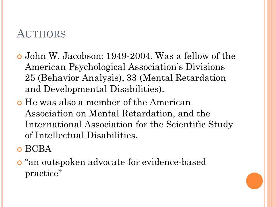A UTHORS John W. Jacobson: 1949-2004.