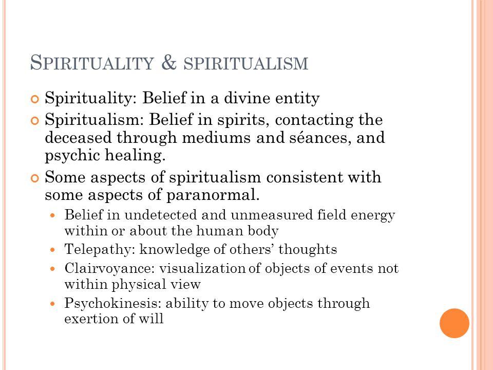 S PIRITUALISM VS.