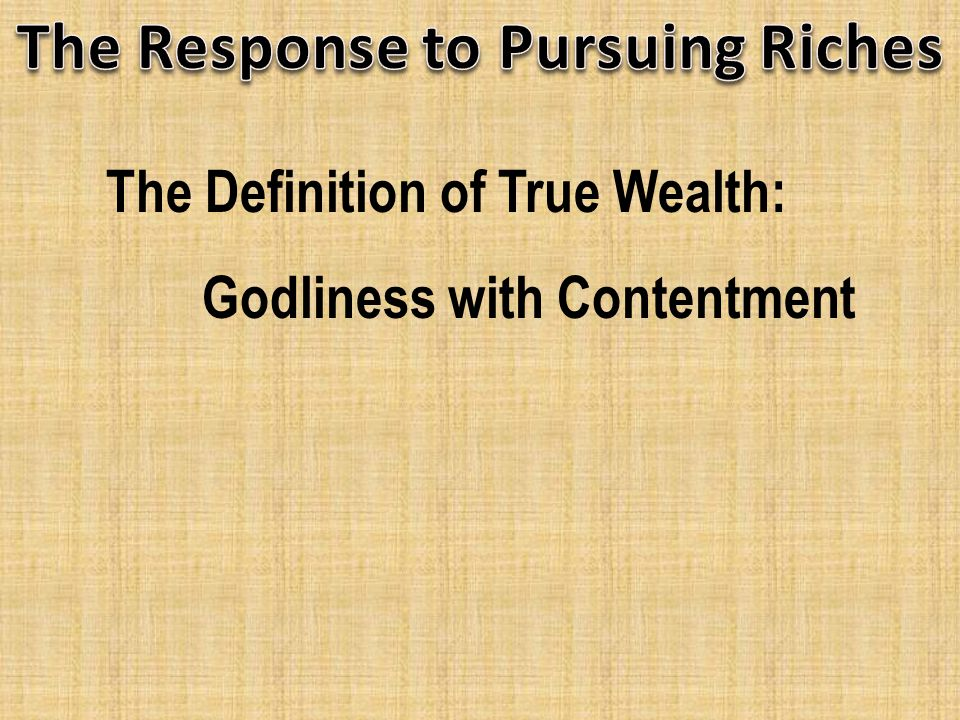 The Definition of True Wealth: Godliness with Contentment