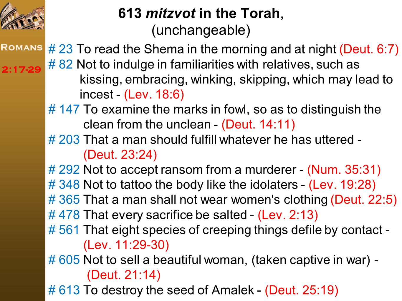 Romans 2:17-29 # 23 To read the Shema in the morning and at night (Deut.