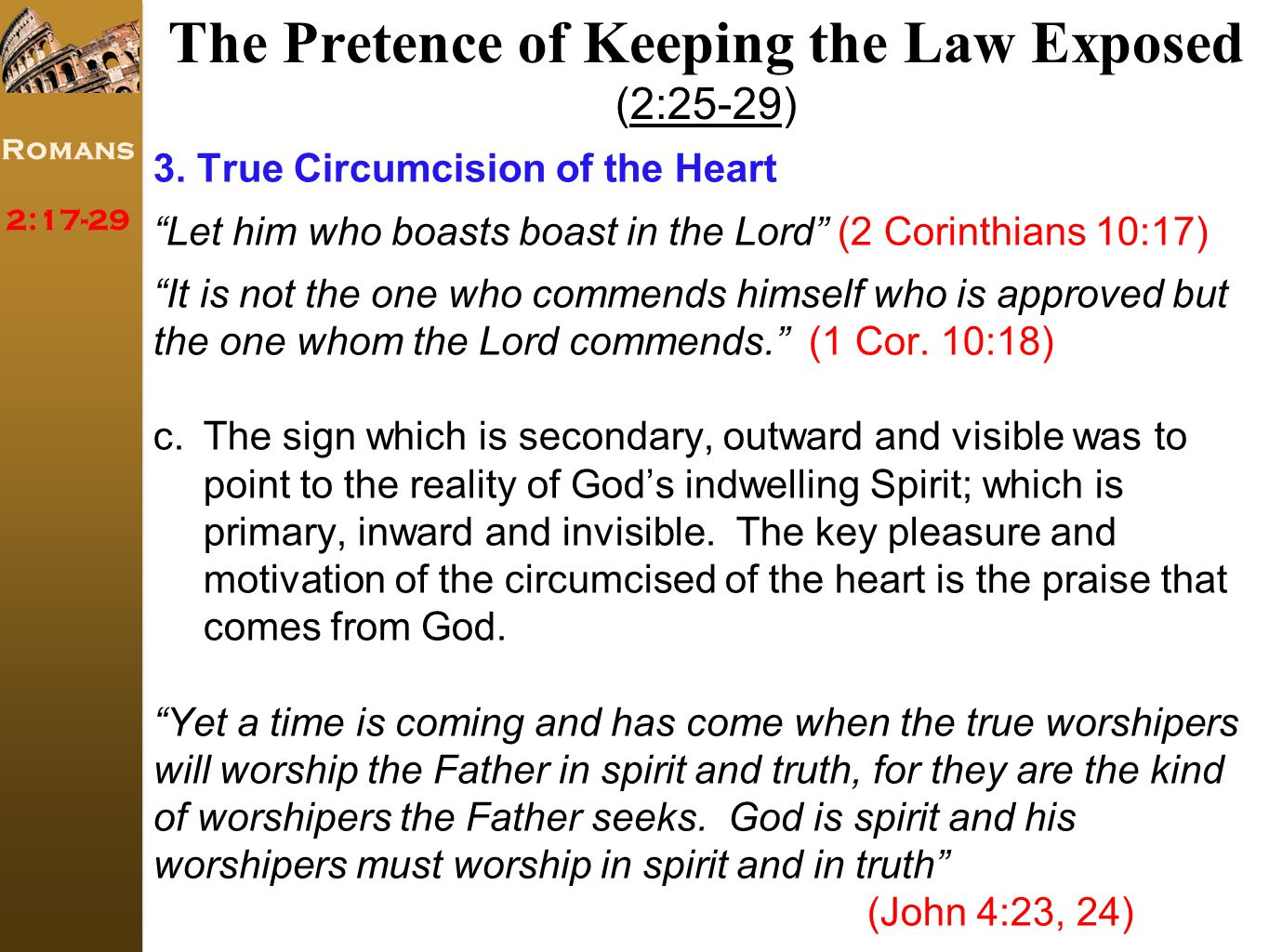 Romans 2:17-29 The Pretence of Keeping the Law Exposed (2:25-29) 3.