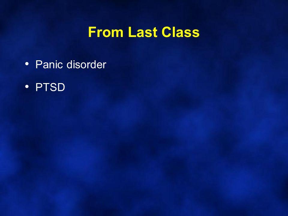 From Last Class Panic disorder PTSD