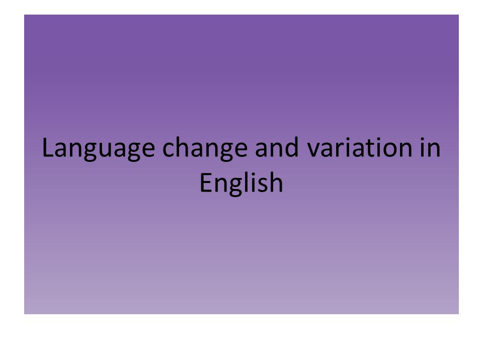 Do languages change in time.