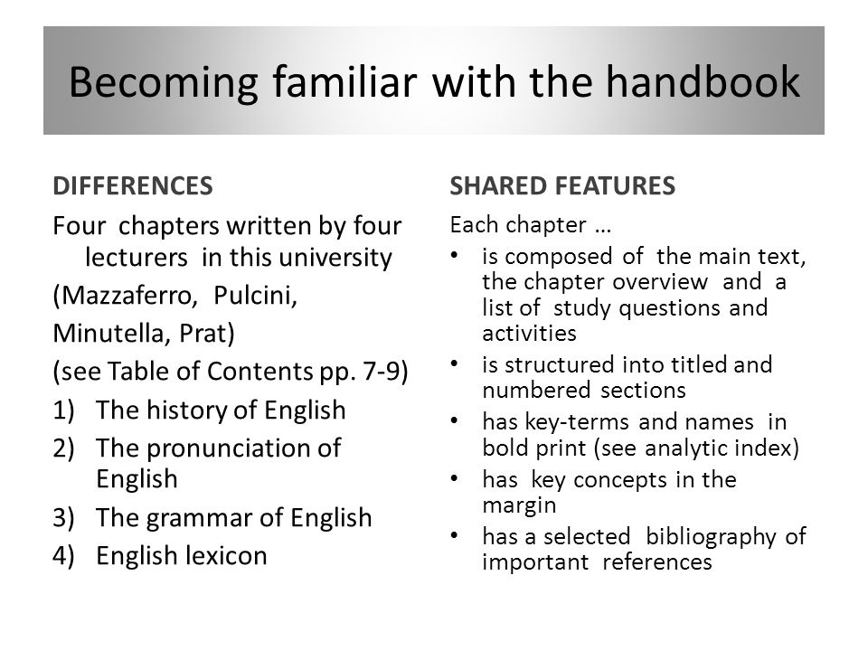 Some features of an academic handbook ACADEMIC ENGLISH A handbook is written by experts to experts-to be.