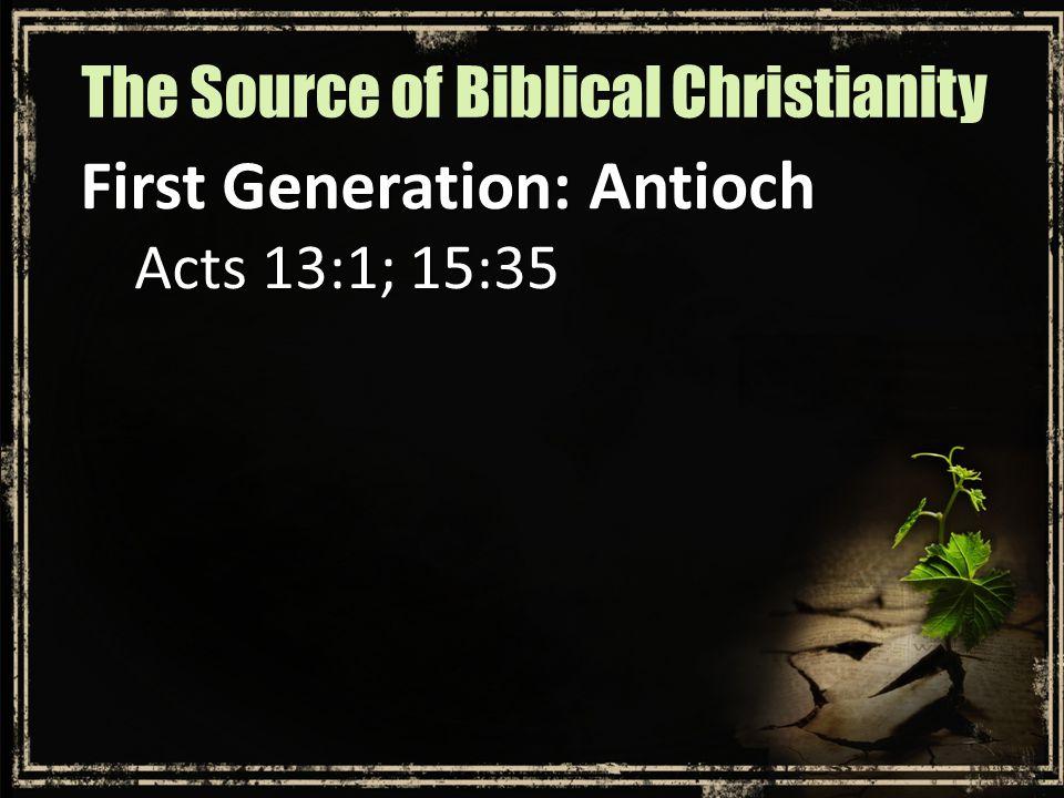 Next Generation: Ephesus Acts 19:8-10 20:18-22, 27-32 Ephesians 4:11-15 The Source of Biblical Christianity